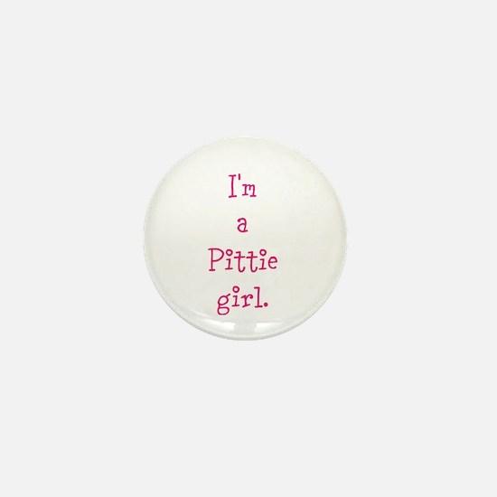I'm a Pittie girl. Mini Button