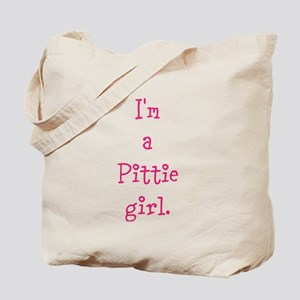 I'm a Pittie girl. Tote Bag