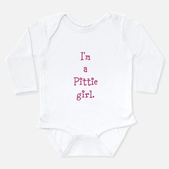 I'm a Pittie girl. Long Sleeve Infant Bodysuit