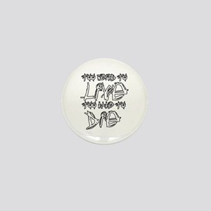 Live And Die Mini Button