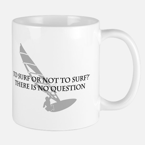 To Surf or Not to Surf (windsurfing) Mug