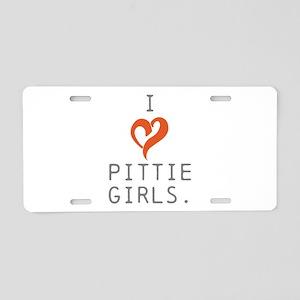 I heart Pittie girls. Aluminum License Plate