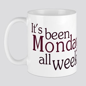 It's Been Monday All Week Mug