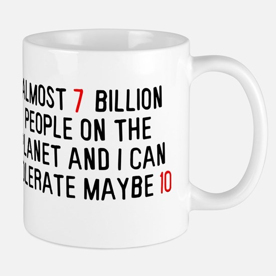 Almost 7 billion people on the planet Mug