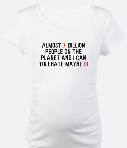 Almost 7 billion people on the planet Shirt