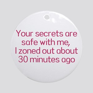 Your secrets are safe with me Ornament (Round)