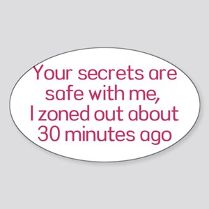 Your secrets are safe with me Sticker (Oval)