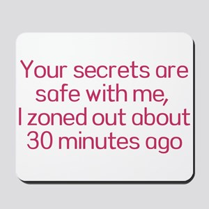 Your secrets are safe with me Mousepad