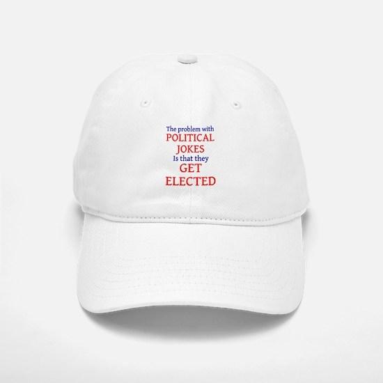 Problem with political jokes Baseball Baseball Cap