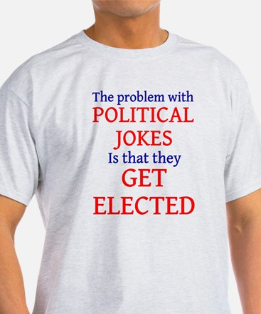 Problem with political jokes T-Shirt