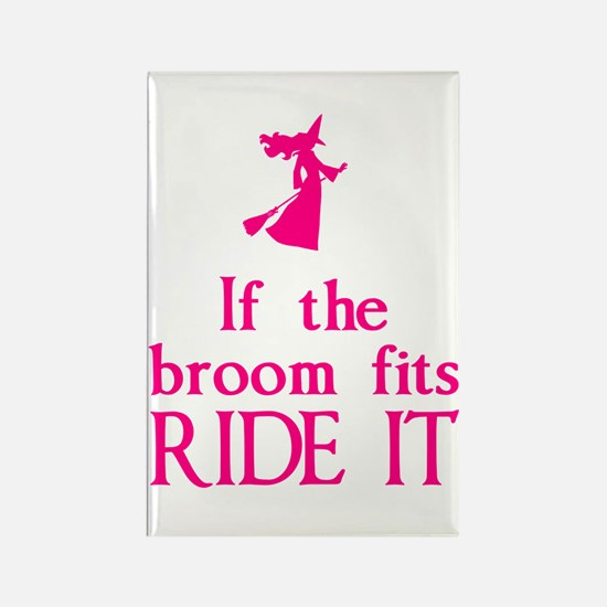 If the broom fits ride it Rectangle Magnet