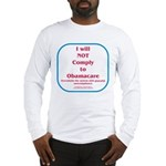 I will NOT comply to Obamacare RWB Long Sleeve T-S