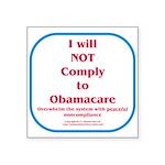 I will NOT comply to Obamacare RWB Square Sticker