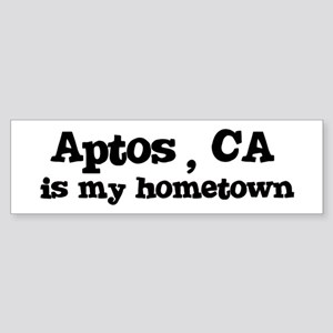 Aptos - hometown Bumper Sticker