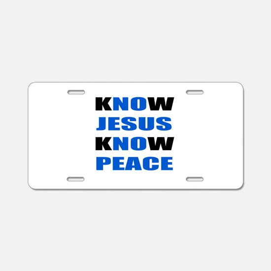 kNOw JESUS kNOw PEACE Aluminum License Plate