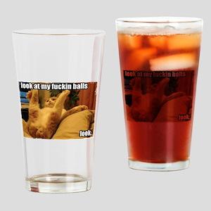 Look at my fuckin balls Drinking Glass