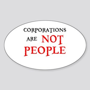 CORPORATIONS ARE NOT PEOPLE Sticker (Oval)
