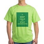 Keep Calm and Stay Underwater Green T-Shirt