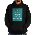 Keep Calm and Stay Underwater Hoodie (dark)