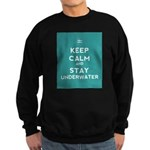 Keep Calm and Stay Underwater Sweatshirt (dark)
