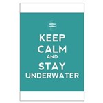 Keep Calm and Stay Underwater Large Poster