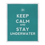 Keep Calm and Stay Underwater Throw Blanket