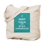 Keep Calm and Stay Underwater Tote Bag