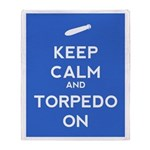 Keep Calm and Torpedo On Throw Blanket