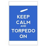 Keep Calm and Torpedo On Large Poster