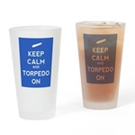 Keep Calm and Torpedo On Drinking Glass