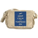 Keep Calm and Torpedo On Messenger Bag
