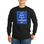 Keep Calm and Torpedo On Long Sleeve Dark T-Shirt