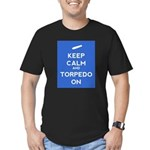 Keep Calm and Torpedo On Men's Fitted T-Shirt (dar