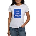 Keep Calm and Torpedo On Women's T-Shirt