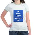 Keep Calm and Torpedo On Jr. Ringer T-Shirt