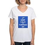 Keep Calm and Torpedo On Women's V-Neck T-Shirt