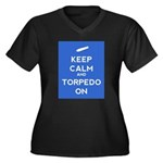 Keep Calm and Torpedo On Women's Plus Size V-Neck