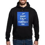 Keep Calm and Torpedo On Hoodie (dark)