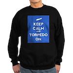 Keep Calm and Torpedo On Sweatshirt (dark)