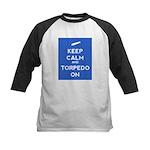 Keep Calm and Torpedo On Kids Baseball Jersey