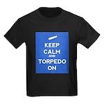 Keep Calm and Torpedo On Kids Dark T-Shirt