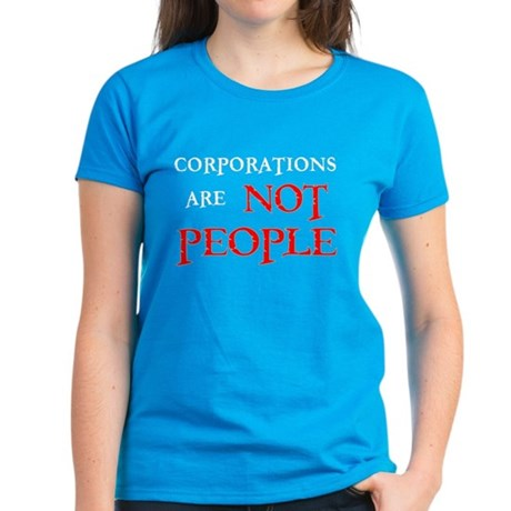 CORPORATIONS ARE NOT PEOPLE Women's Dark T-Shirt