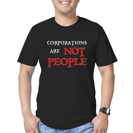 CORPORATIONS ARE NOT PEOPLE Men's Fitted T-Shirt (