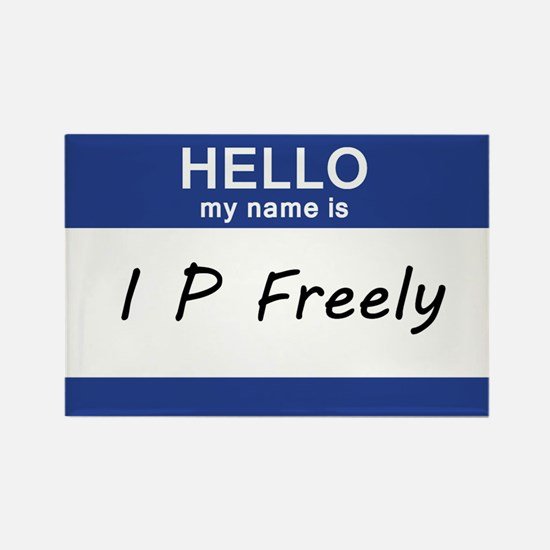 Hello my name is I.P. Freely Rectangle Magnet