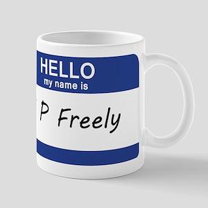 Hello my name is I.P. Freely Mug