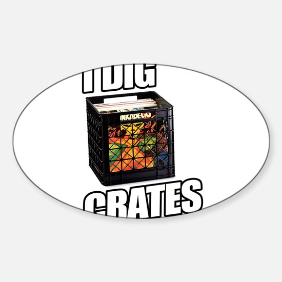 I DIG CRATES Sticker (Oval)