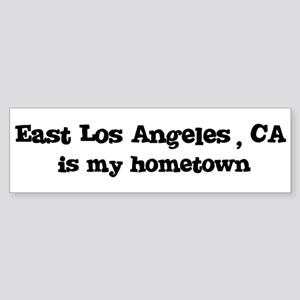 East Los Angeles - hometown Bumper Sticker