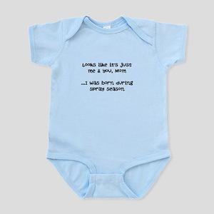 Born During Spray Season Infant Bodysuit Body Suit