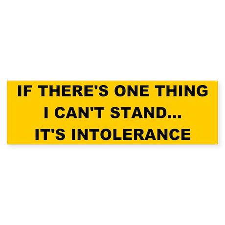 intolerance Bumper Sticker
