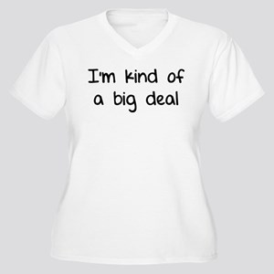 I'm kind of a big deal Women's Plus Size V-Neck T-